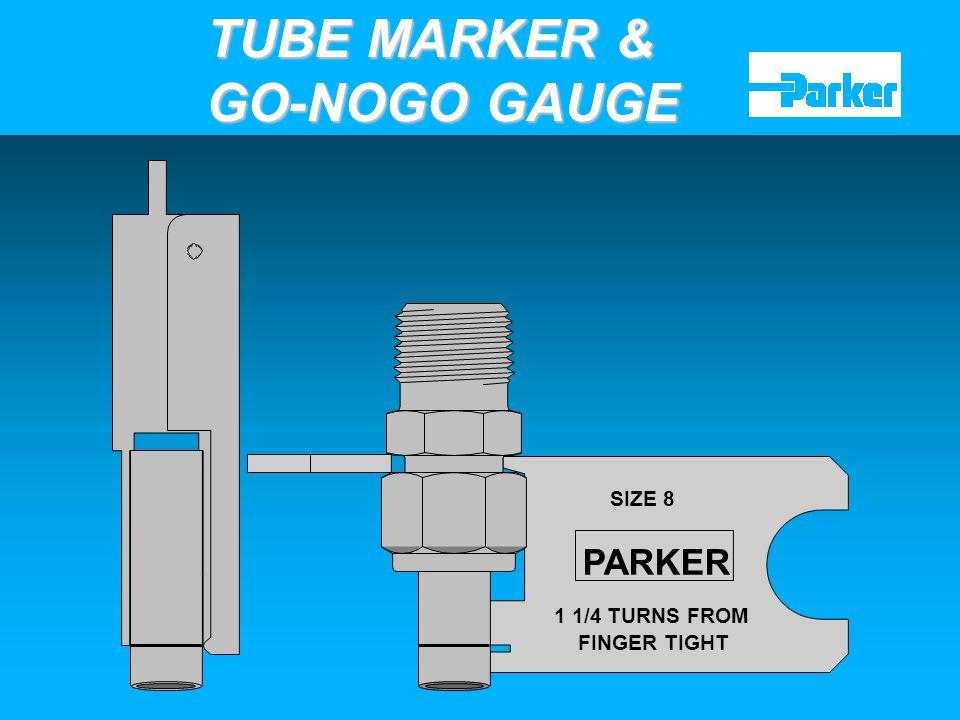 TUBE MARKER & GO-NOGO GAUGE PARKER SIZE 8 SIZE 8 1 1/4 TURNS FROM