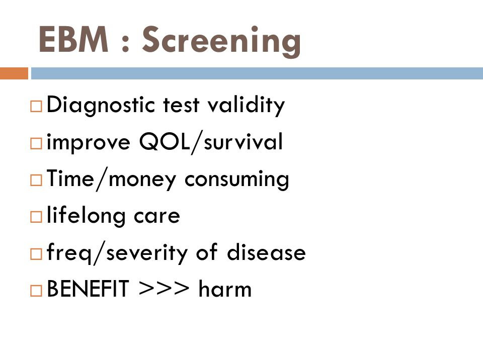 EBM : Screening Diagnostic test validity improve QOL/survival