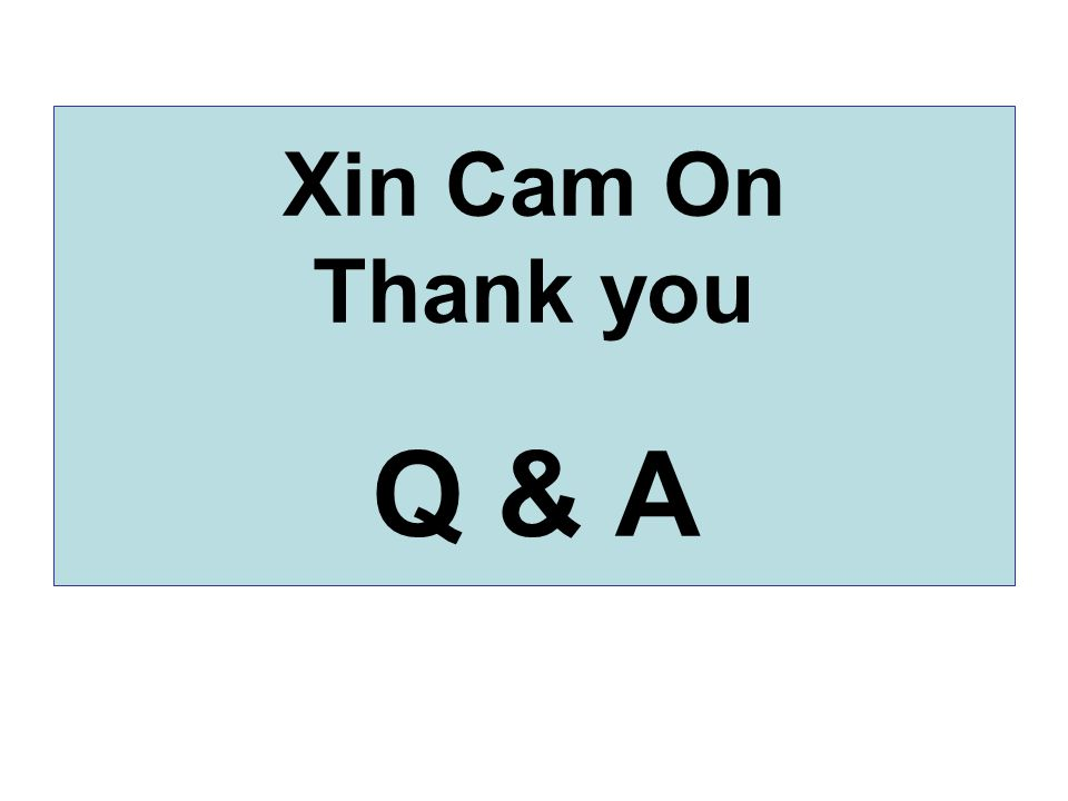 Xin Cam On Thank you Q & A