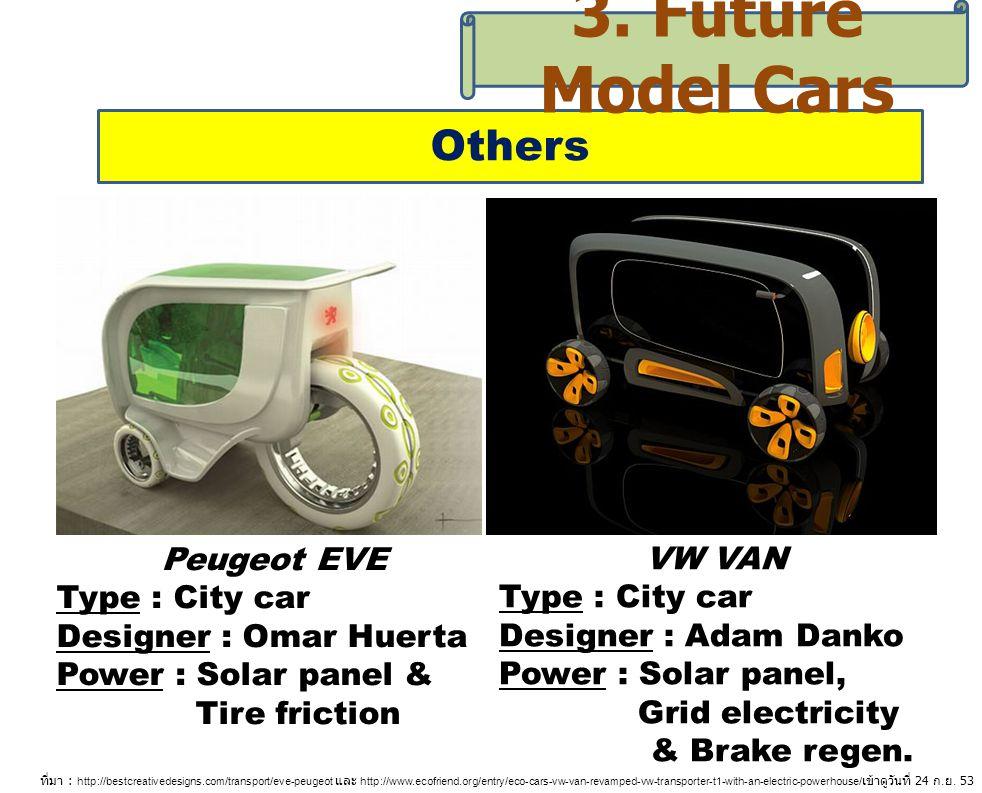 3. Future Model Cars Others Peugeot EVE VW VAN Type : City car
