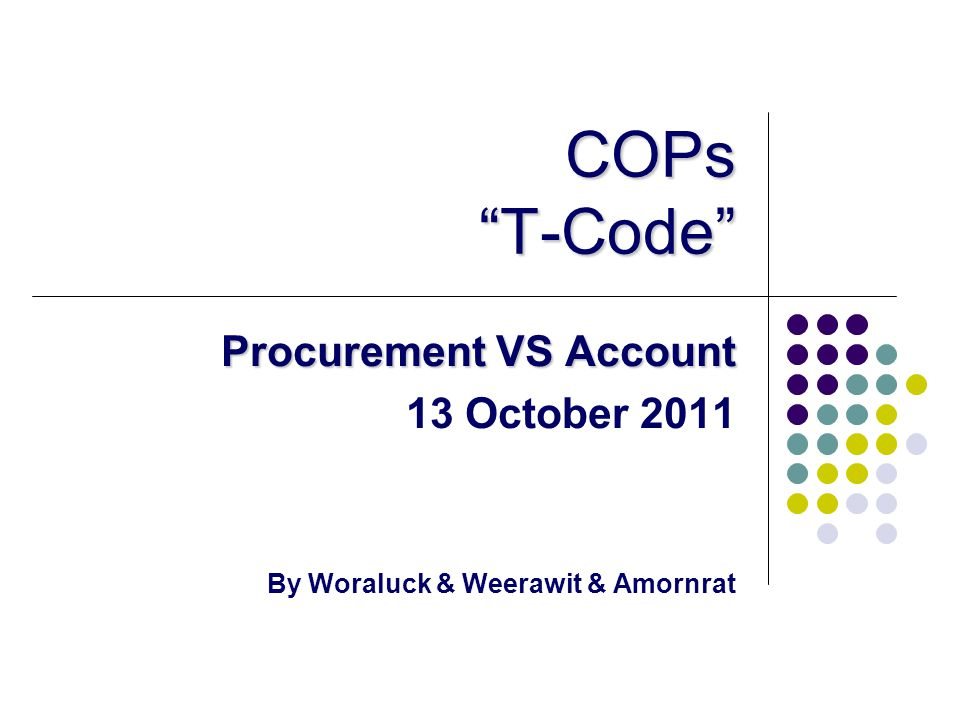 COPs T-Code Procurement VS Account 13 October 2011