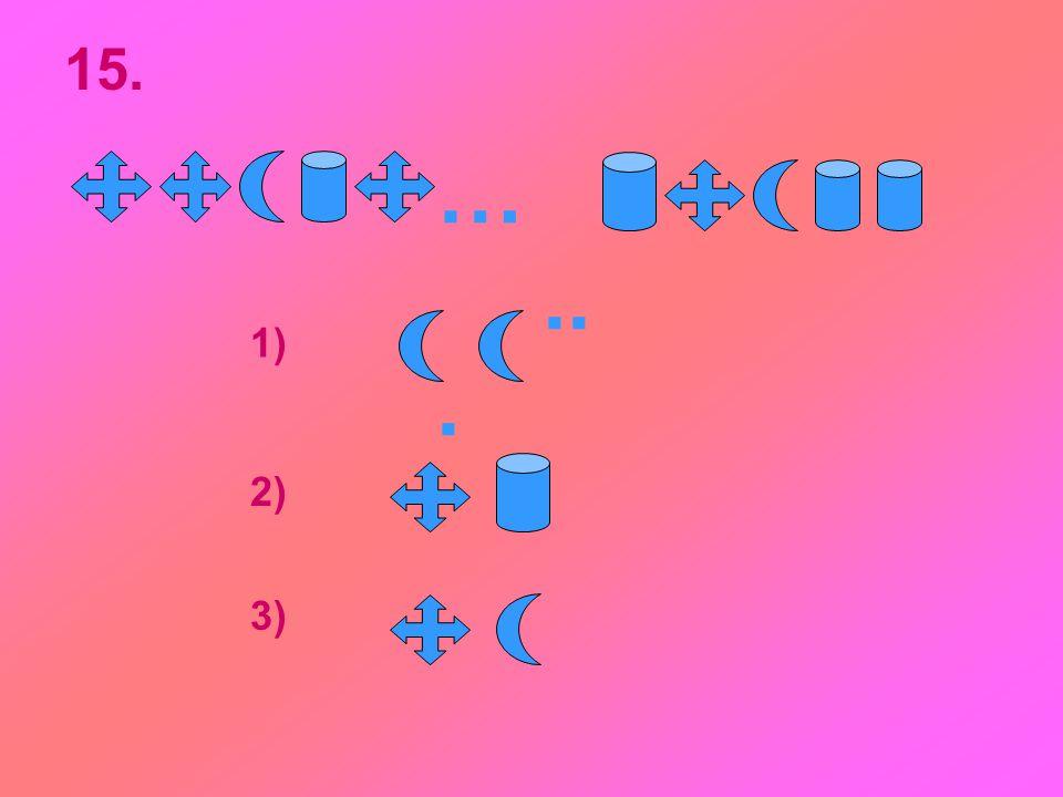 15. … ... 1) 2) 3)