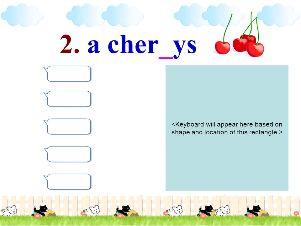 2. a cher_ys <Keyboard will appear here based on shape and location of this rectangle.>