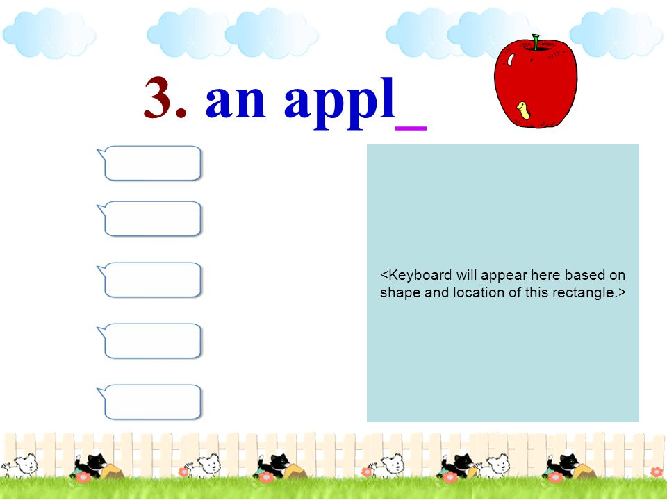 3. an appl_ <Keyboard will appear here based on shape and location of this rectangle.>