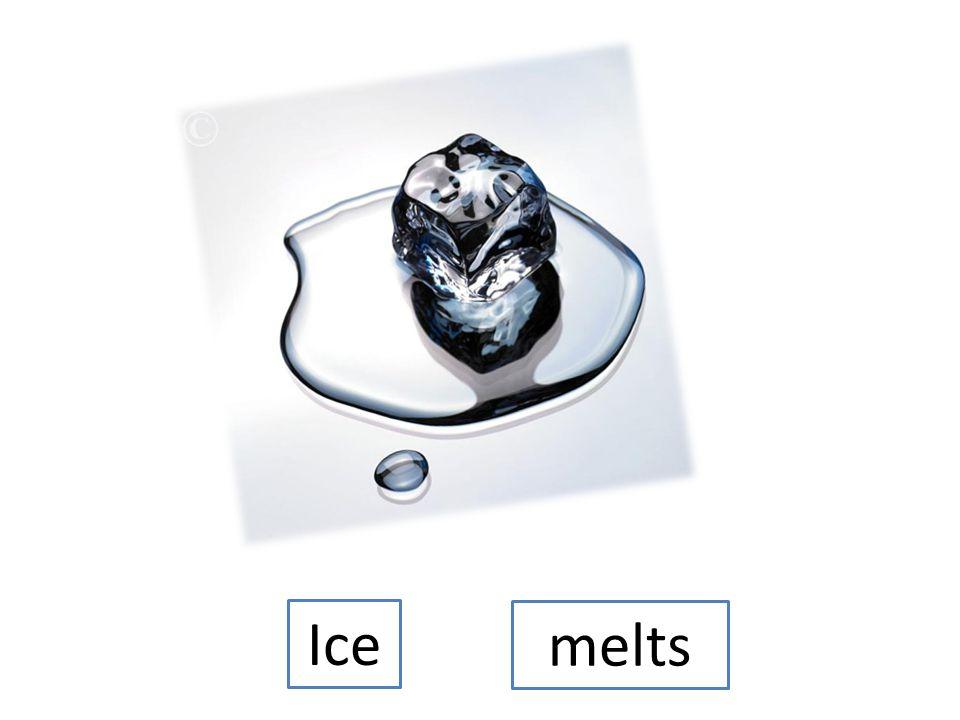 Ice melts