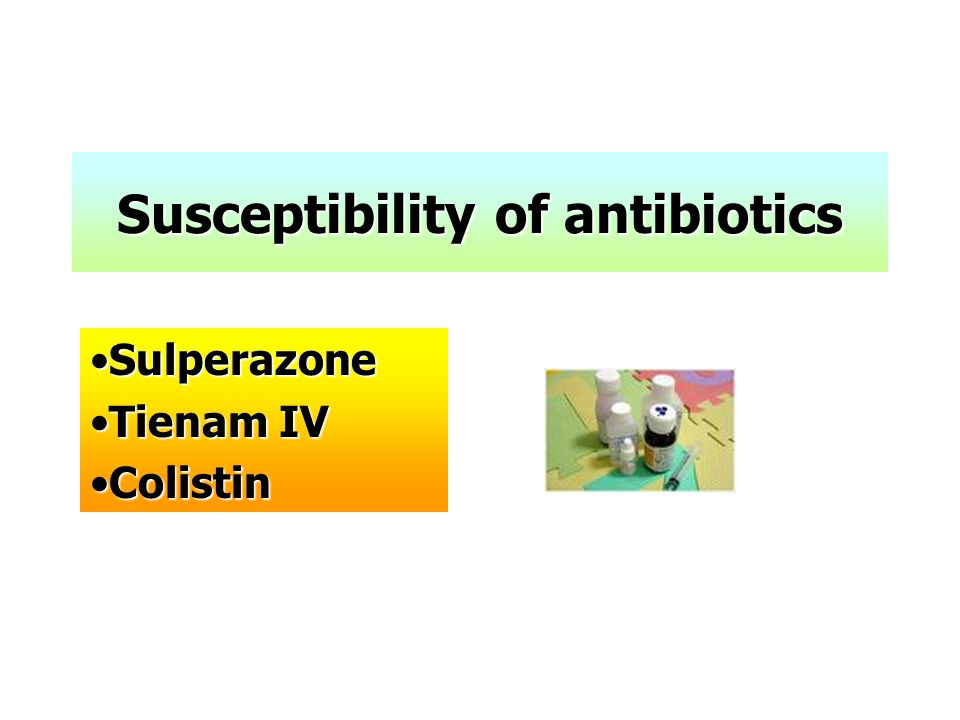 Susceptibility of antibiotics