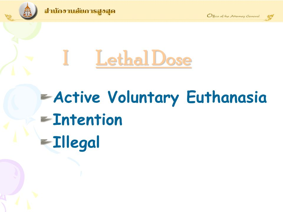 I Lethal Dose Active Voluntary Euthanasia Intention Illegal