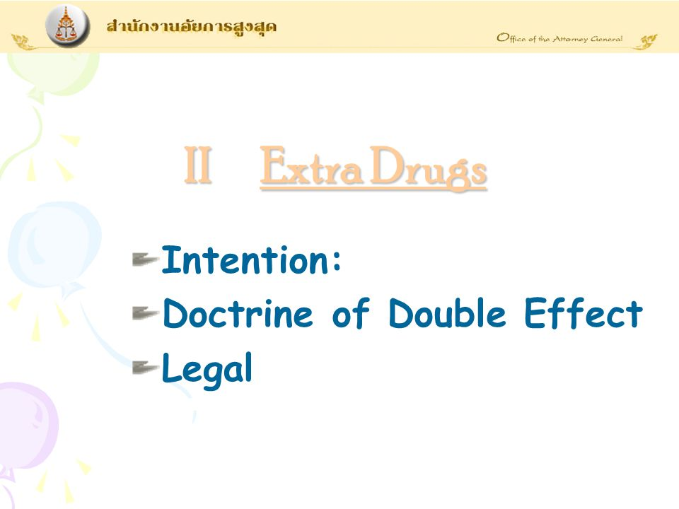 II Extra Drugs Intention: Doctrine of Double Effect Legal