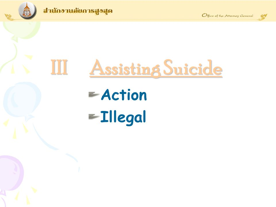 III Assisting Suicide Action Illegal