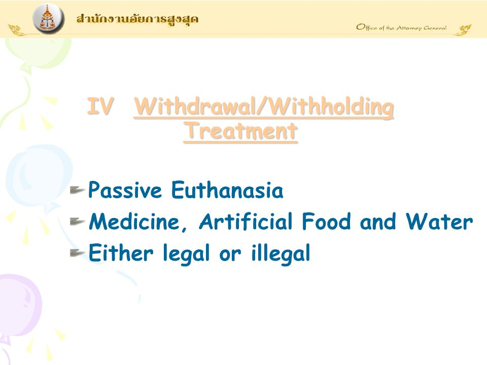 IV Withdrawal/Withholding Treatment