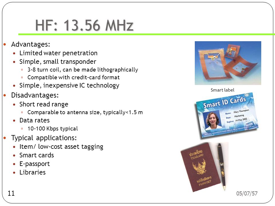 HF: 13.56 MHz Advantages: Disadvantages: Typical applications: