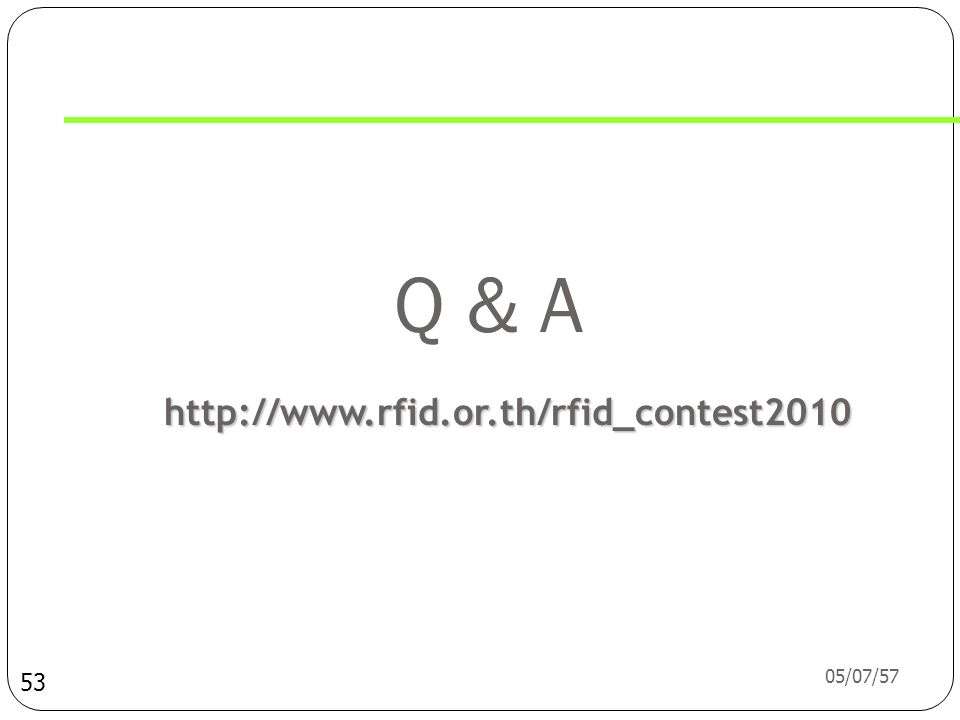 Q & A http://www.rfid.or.th/rfid_contest2010 03/04/60