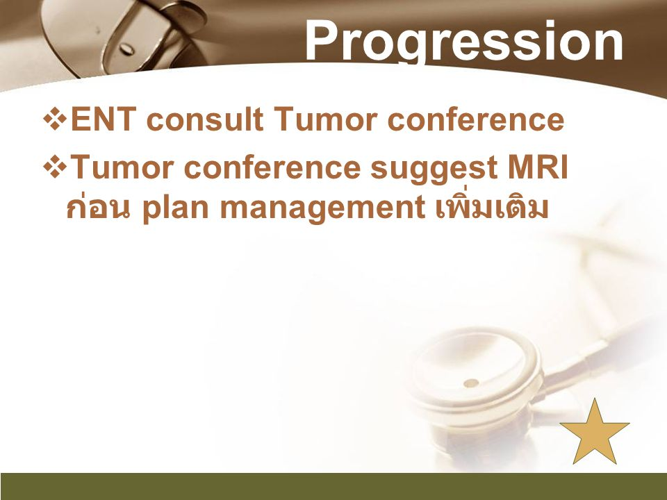 Progression ENT consult Tumor conference