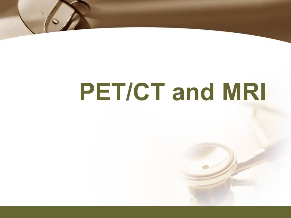 PET/CT and MRI
