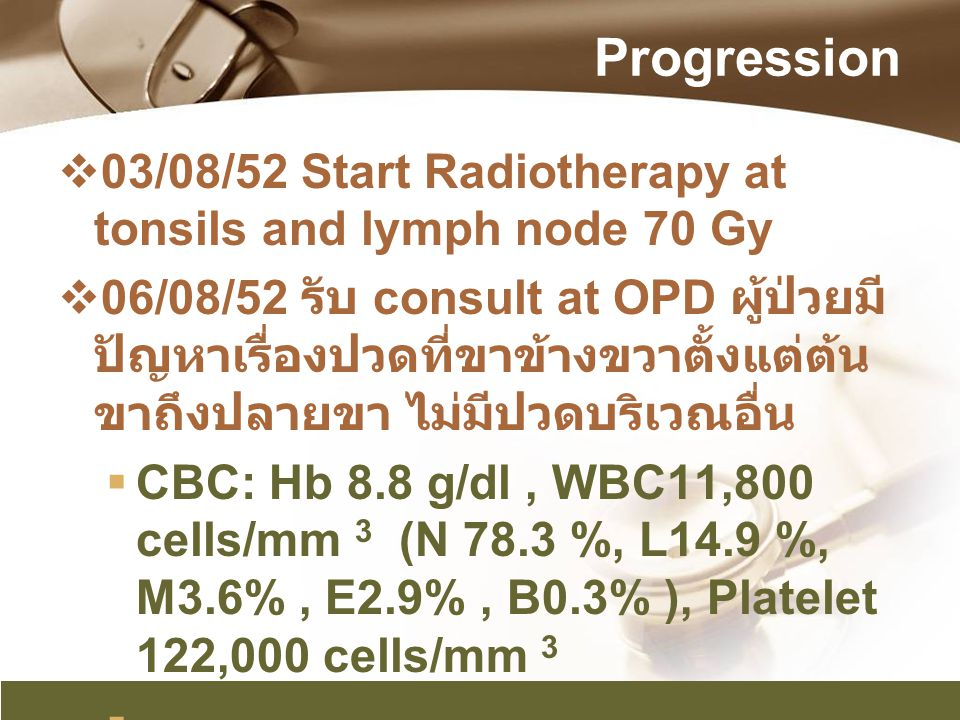 Progression 03/08/52 Start Radiotherapy at tonsils and lymph node 70 Gy.