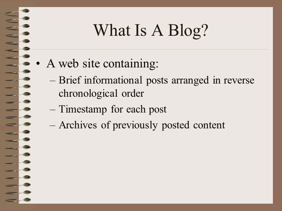 What Is A Blog A web site containing:
