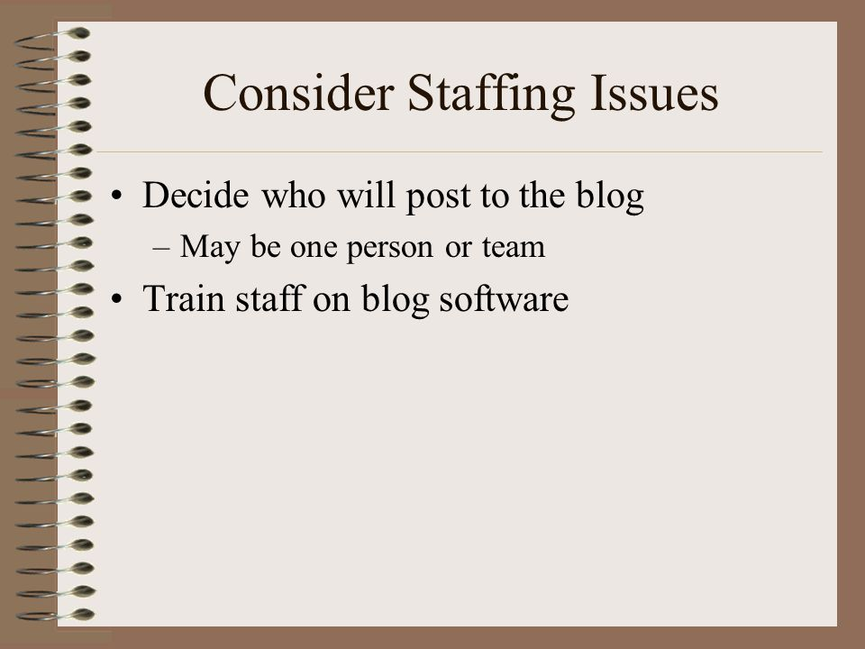 Consider Staffing Issues