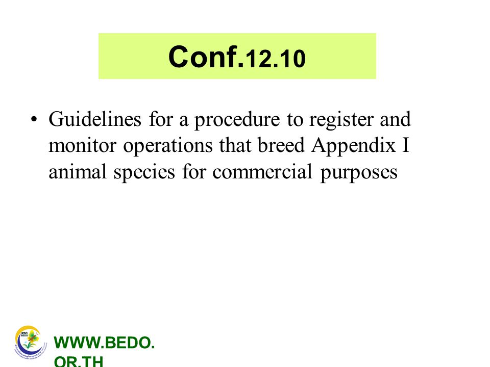 Conf.12.10 Guidelines for a procedure to register and monitor operations that breed Appendix I animal species for commercial purposes.