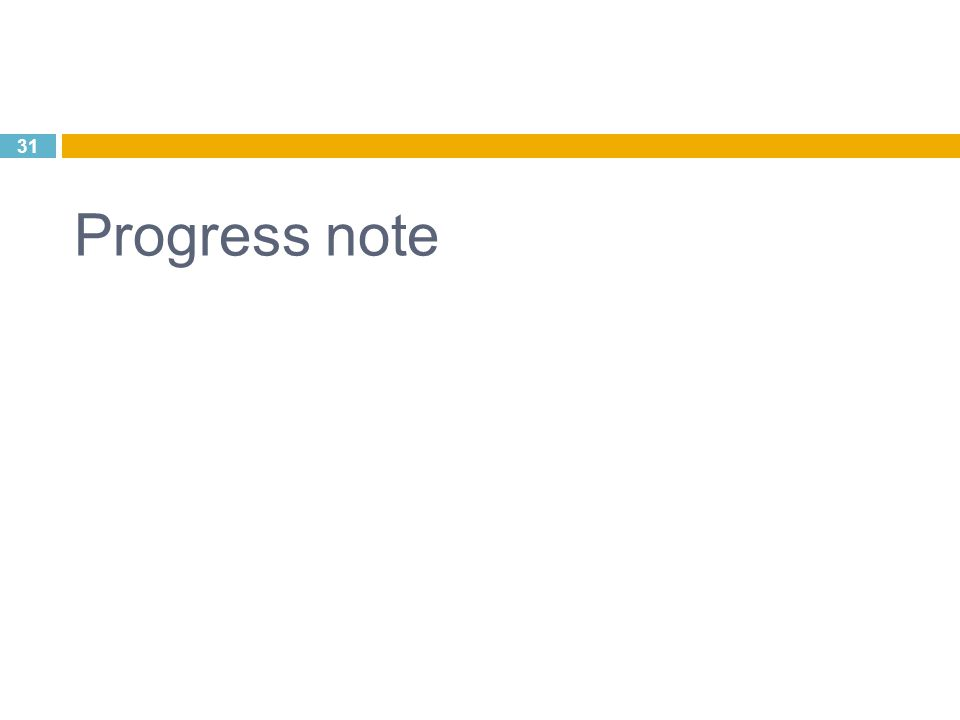 Progress note 31
