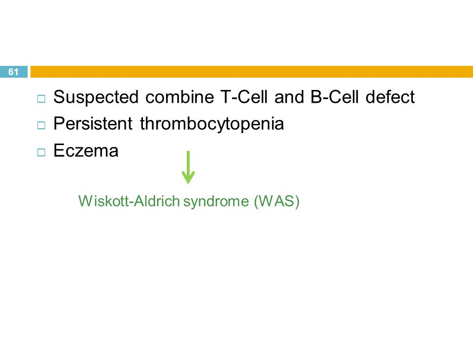 Suspected combine T-Cell and B-Cell defect Persistent thrombocytopenia