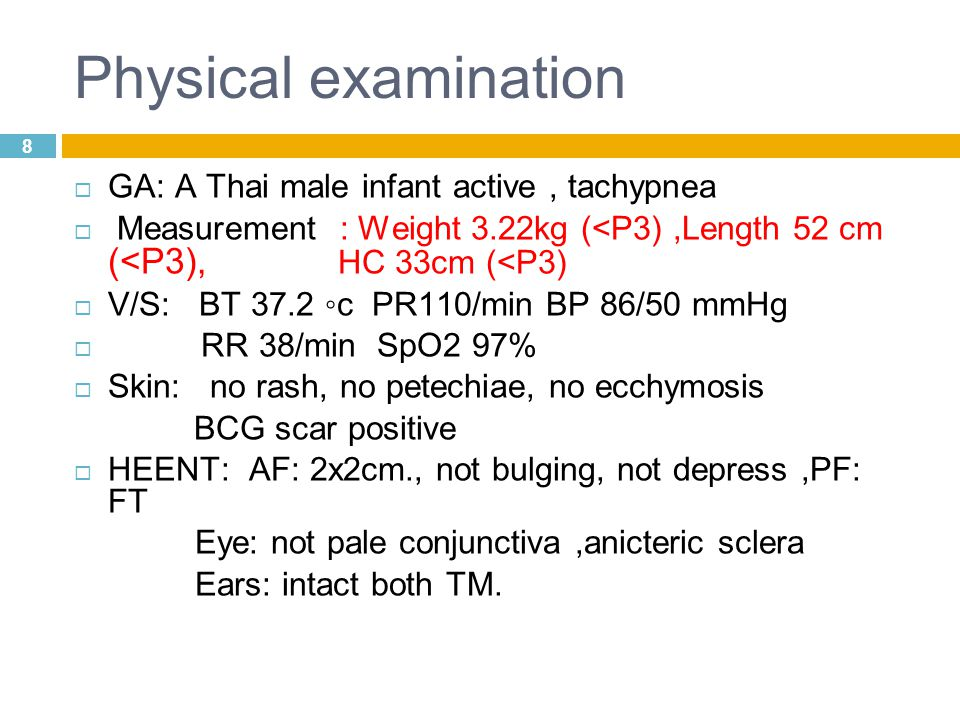 Physical examination GA: A Thai male infant active , tachypnea