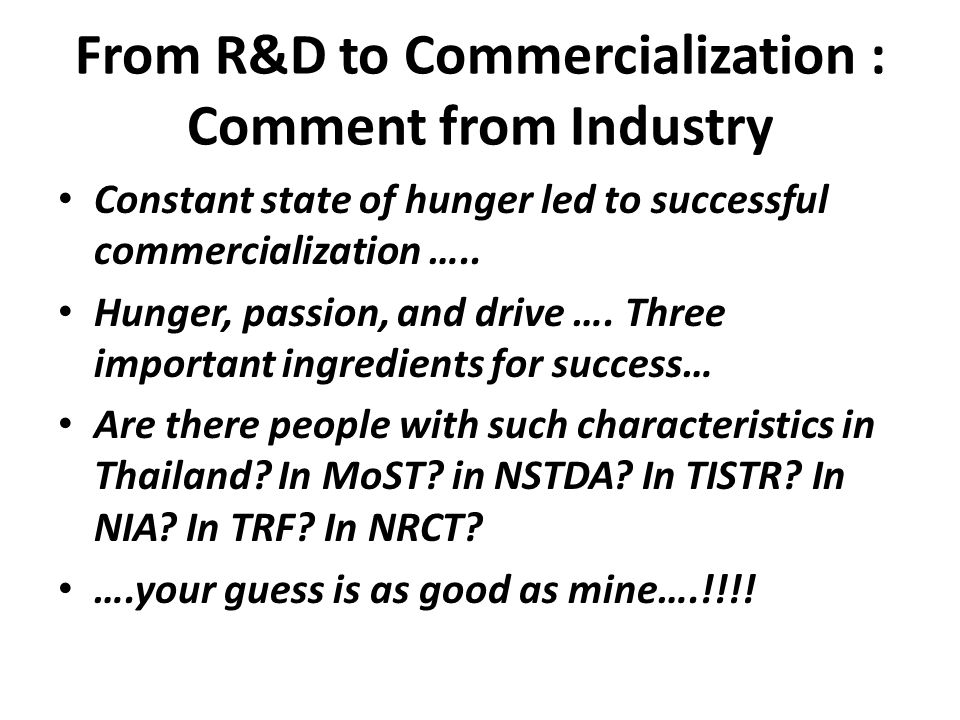 From R&D to Commercialization : Comment from Industry