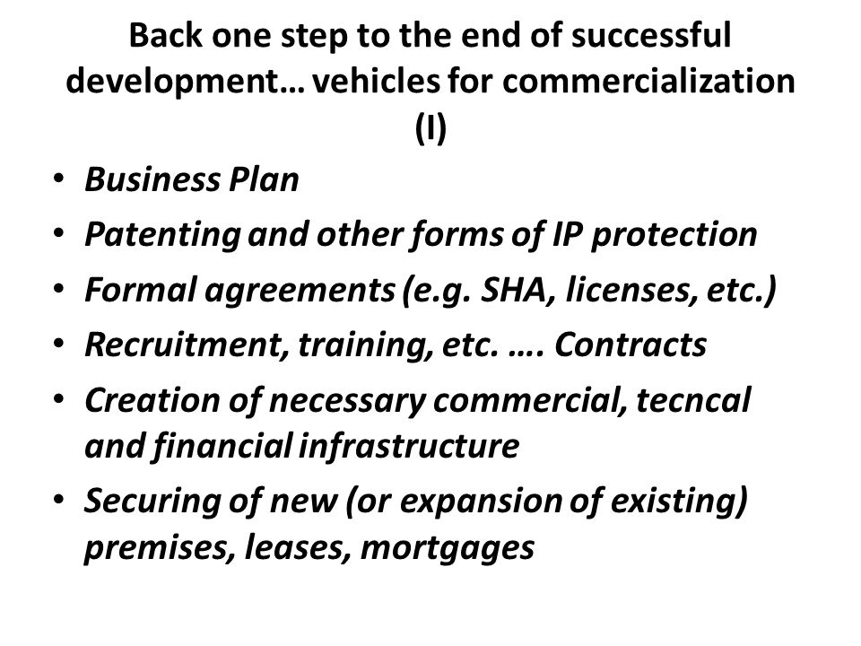 Back one step to the end of successful development… vehicles for commercialization (I)