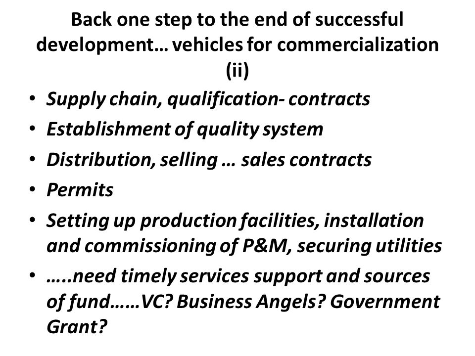 Back one step to the end of successful development… vehicles for commercialization (ii)