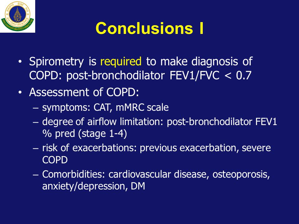 Conclusions I Spirometry is required to make diagnosis of COPD: post-bronchodilator FEV1/FVC < 0.7.
