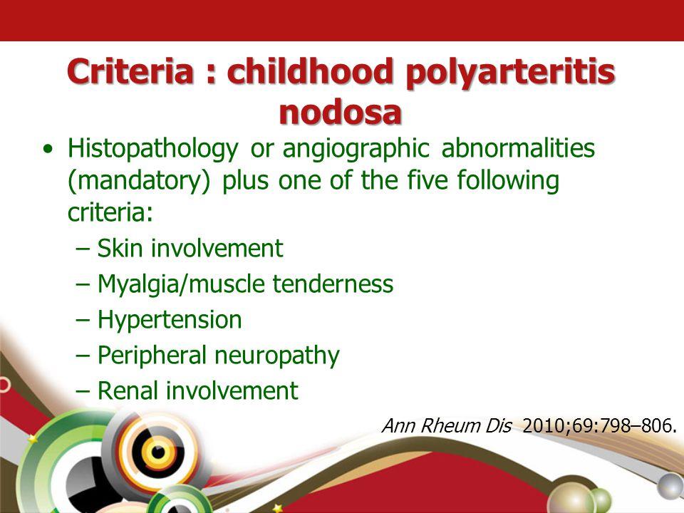 Criteria : childhood polyarteritis nodosa