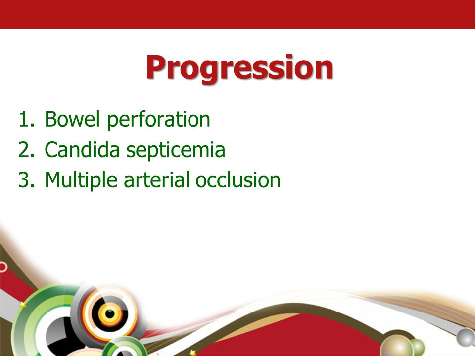 Progression Bowel perforation Candida septicemia