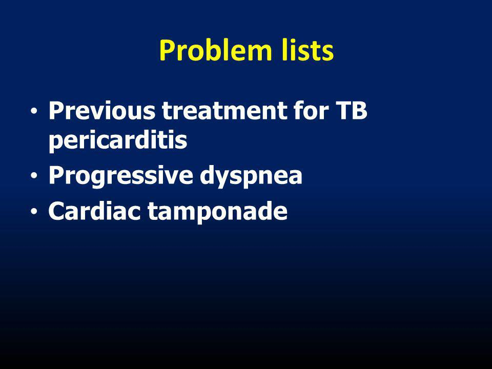 Problem lists Previous treatment for TB pericarditis