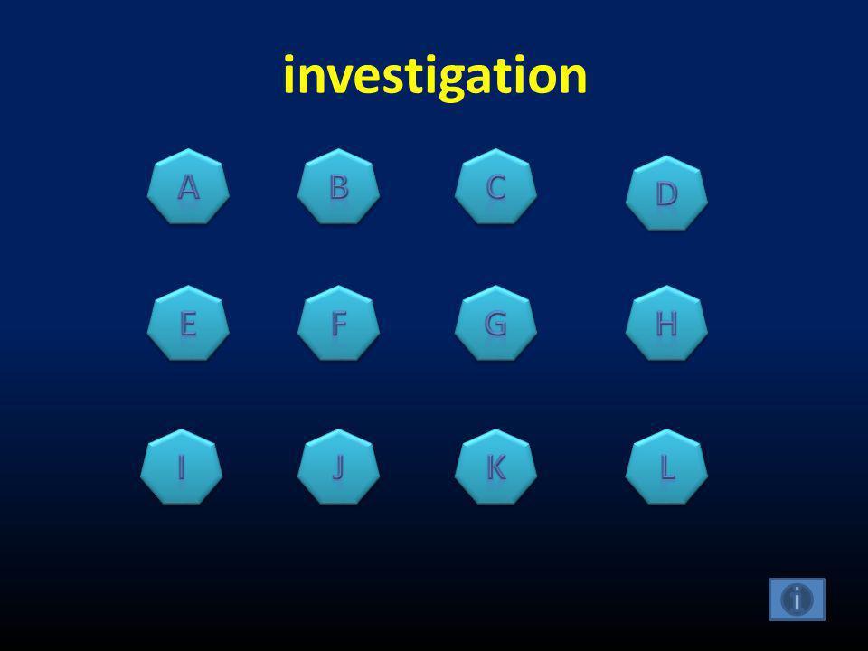 investigation A B C D E F G H I J K L