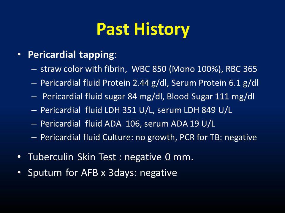 Past History Pericardial tapping: