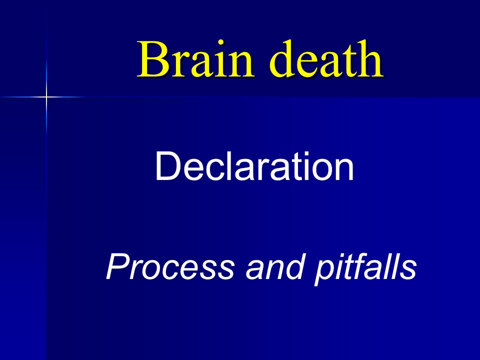 Brain death Declaration Process and pitfalls
