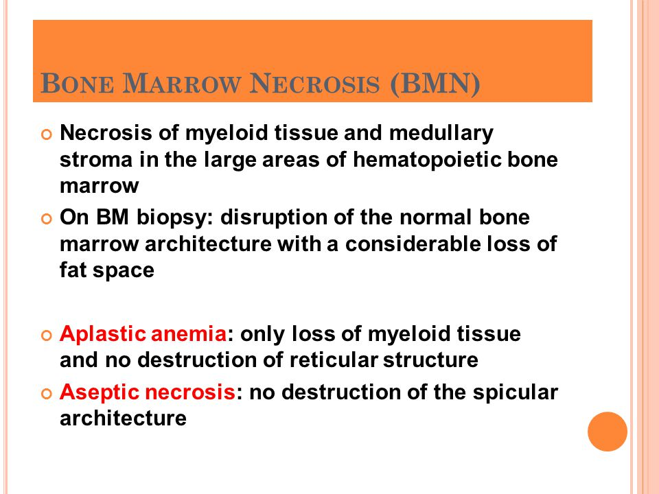 Bone Marrow Necrosis (BMN)