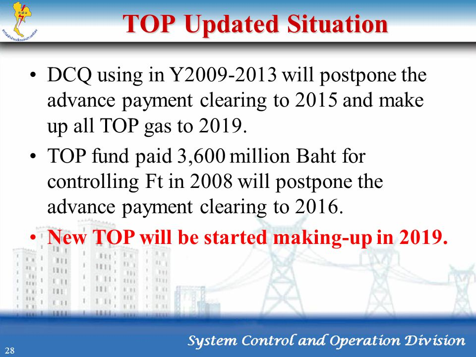 07/08/07 TOP Updated Situation. DCQ using in Y2009-2013 will postpone the advance payment clearing to 2015 and make up all TOP gas to 2019.