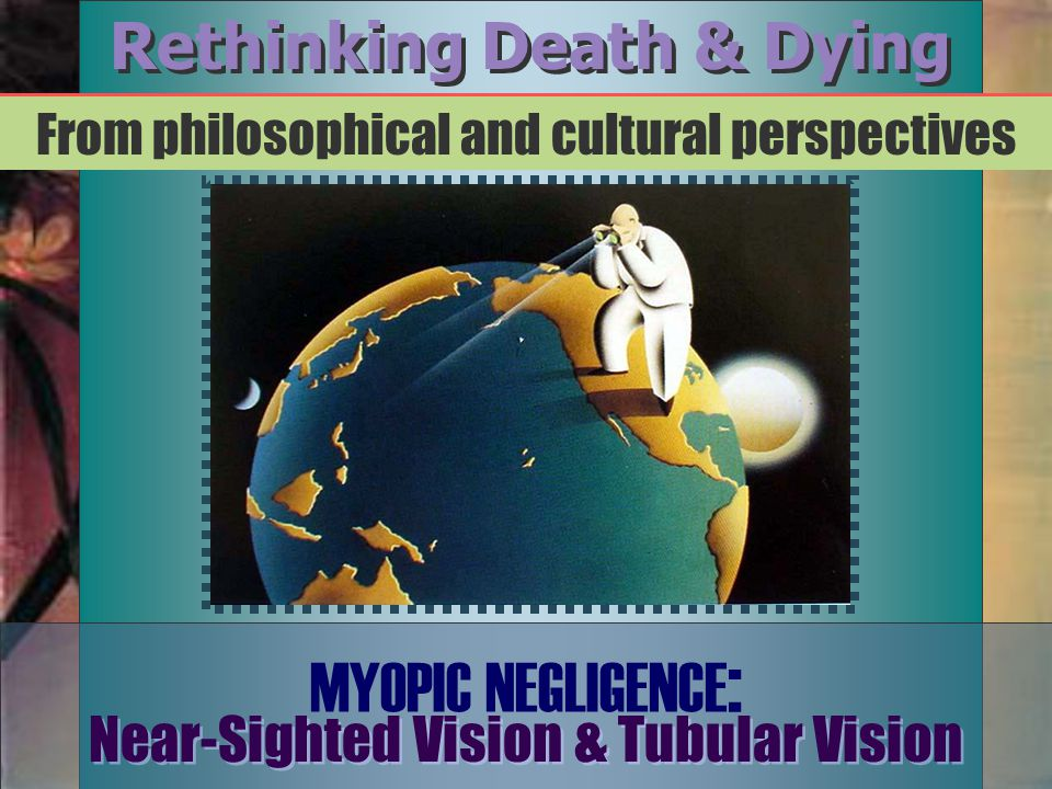 Rethinking Death & Dying