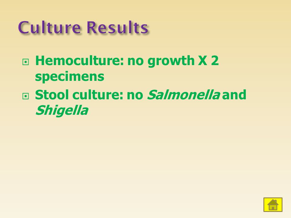 Culture Results Hemoculture: no growth X 2 specimens