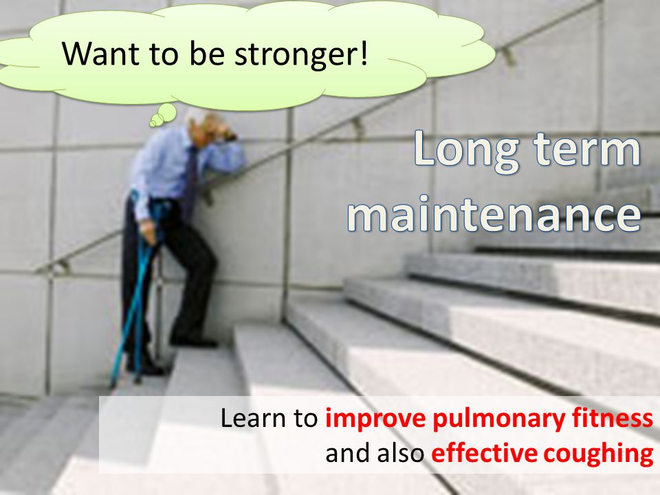 Long term maintenance Want to be stronger!