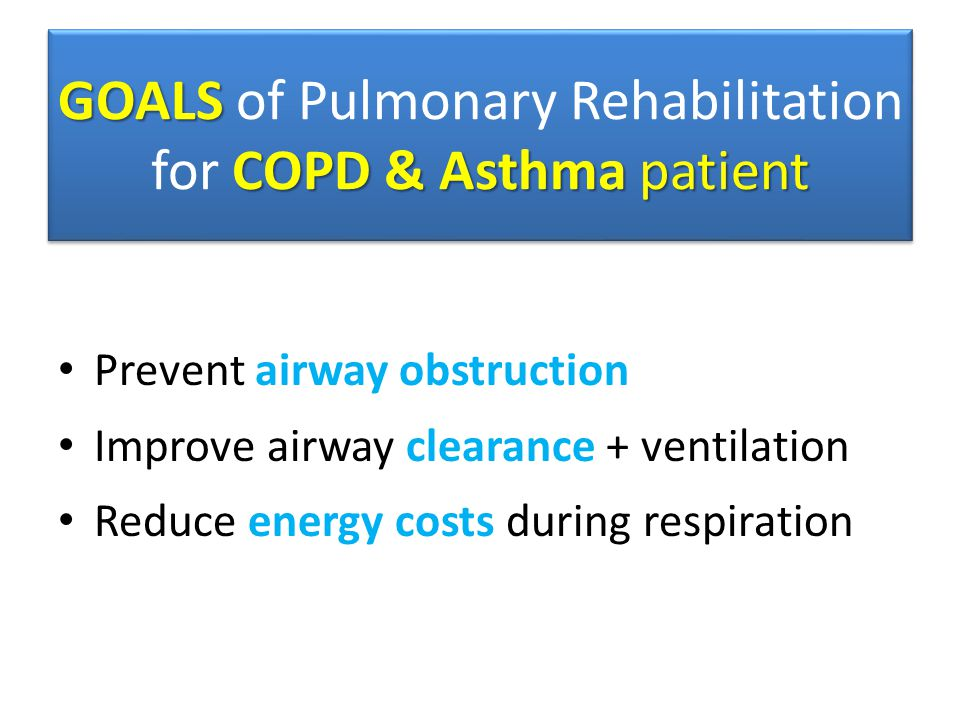 GOALS of Pulmonary Rehabilitation for COPD & Asthma patient