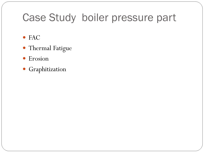 Case Study boiler pressure part