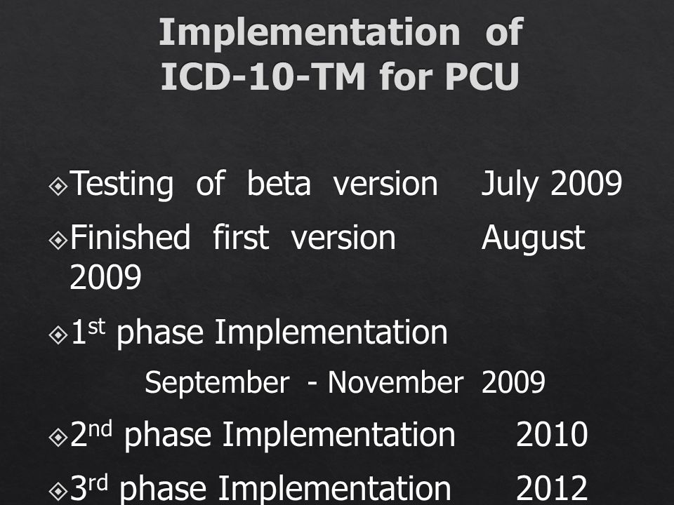 Implementation of ICD-10-TM for PCU