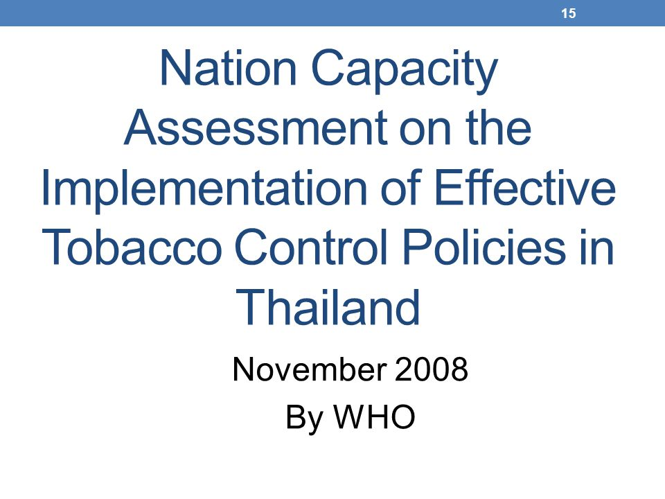 Nation Capacity Assessment on the Implementation of Effective Tobacco Control Policies in Thailand
