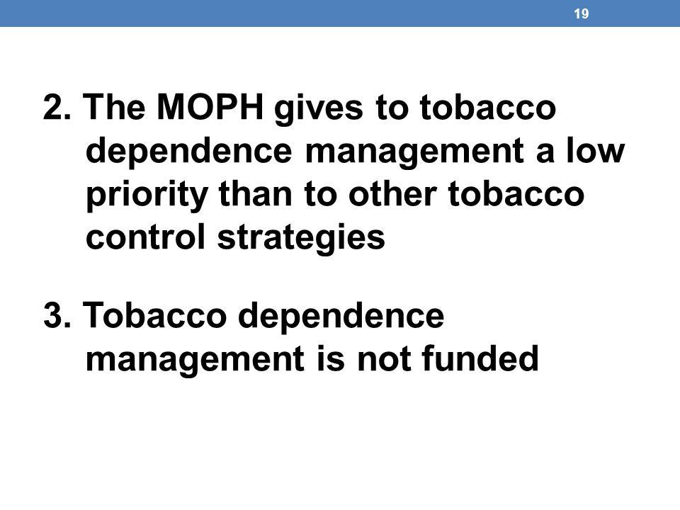 2. The MOPH gives to tobacco dependence management a low priority than to other tobacco control strategies