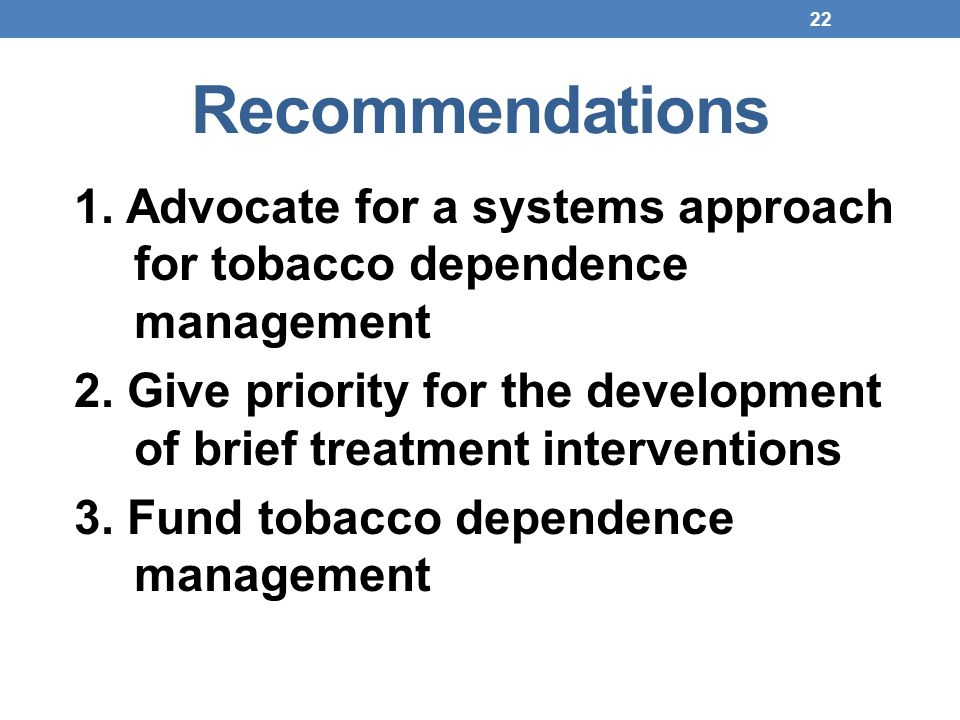 Recommendations 1. Advocate for a systems approach for tobacco dependence management.