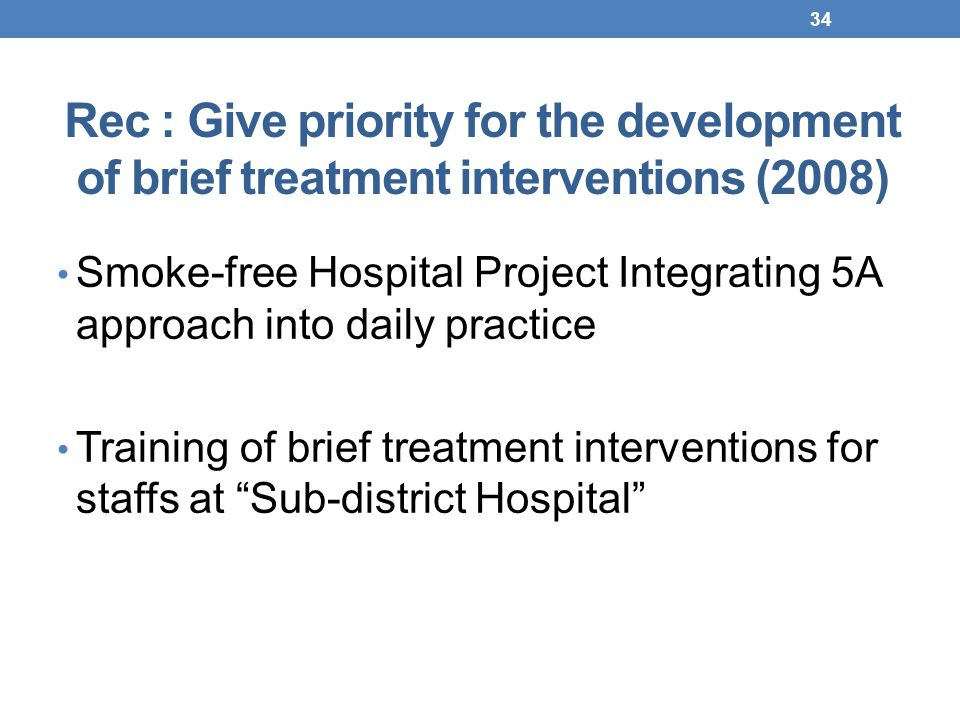 Rec : Give priority for the development of brief treatment interventions (2008)