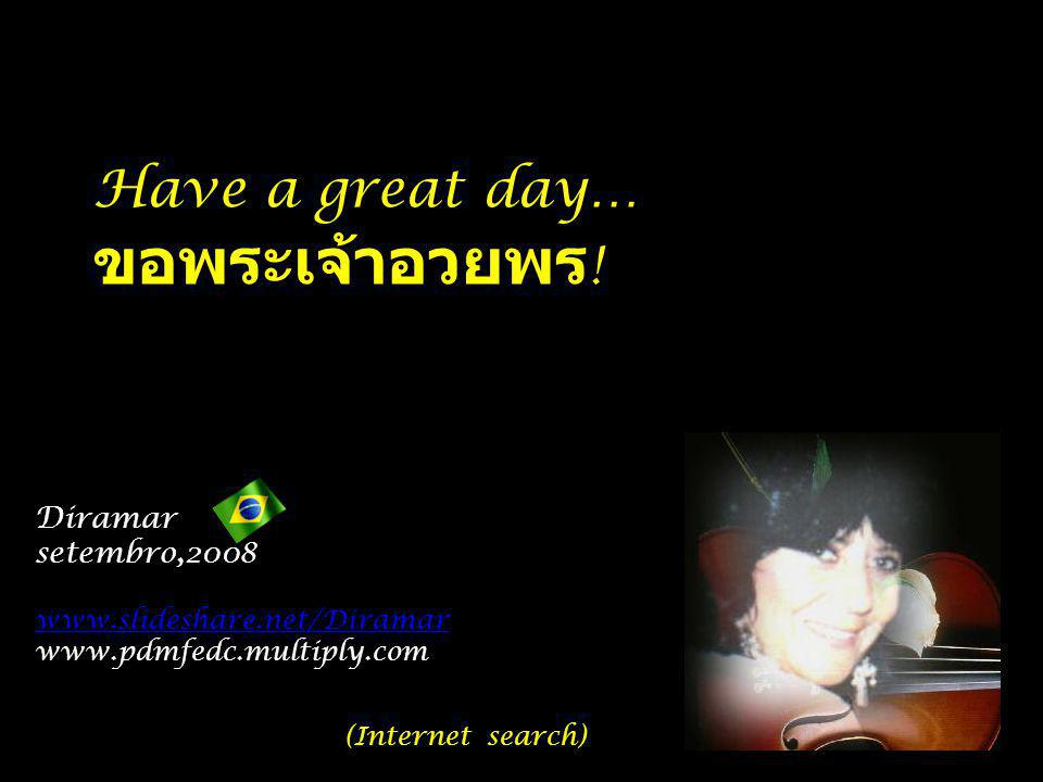Have a great day… ขอพระเจ้าอวยพร! Diramar setembro,2008