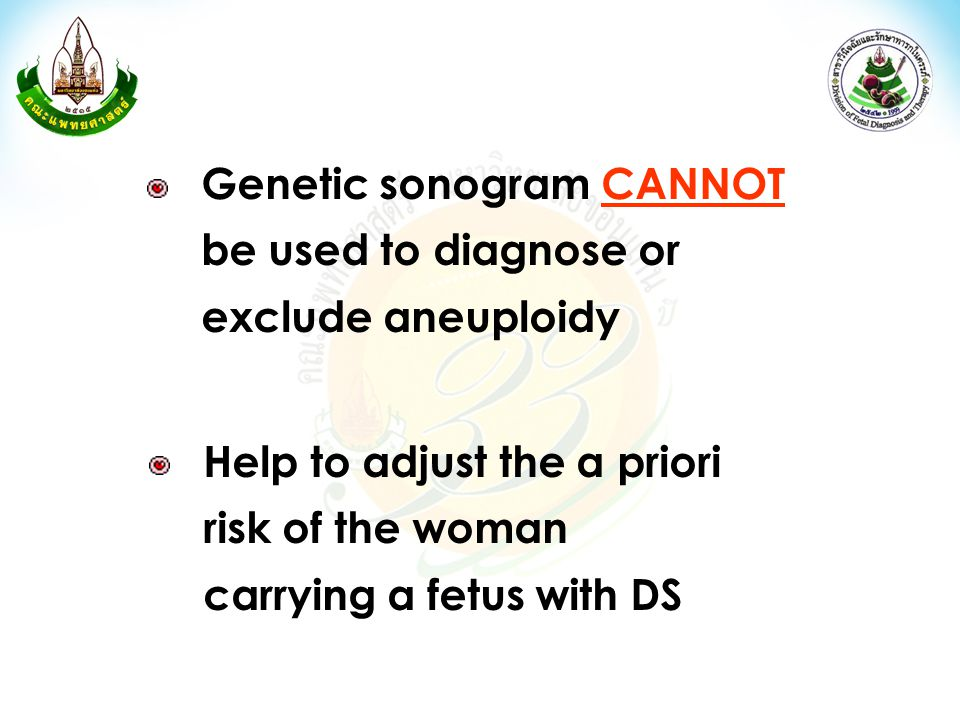 Genetic sonogram CANNOT be used to diagnose or exclude aneuploidy