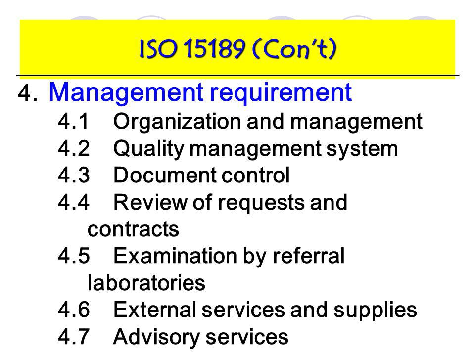 ISO 15189 (Con't) 4. Management requirement